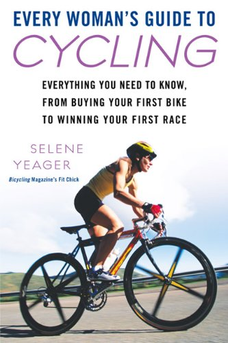 Every Woman's Guide to Cycling: Everything You Need to ...